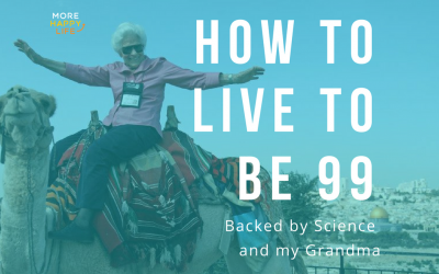 How To Live To Be 99, Backed By My Grandma (and Science)