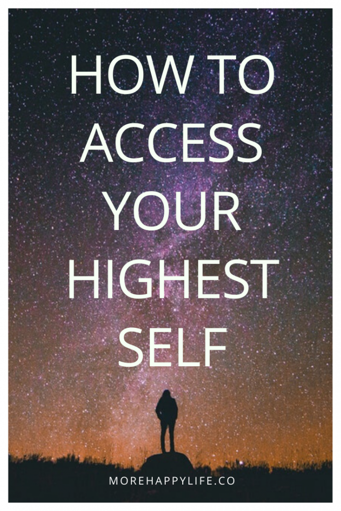 HOW TO ACCESS YOUR HIGHEST SELF