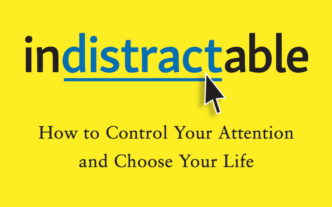 How to be Indistractable with NYT Bestselling Author, Nir Eyal
